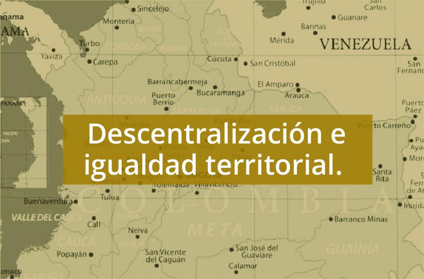 Descentralización e igualdad territorial: Una mirada desde los territorios